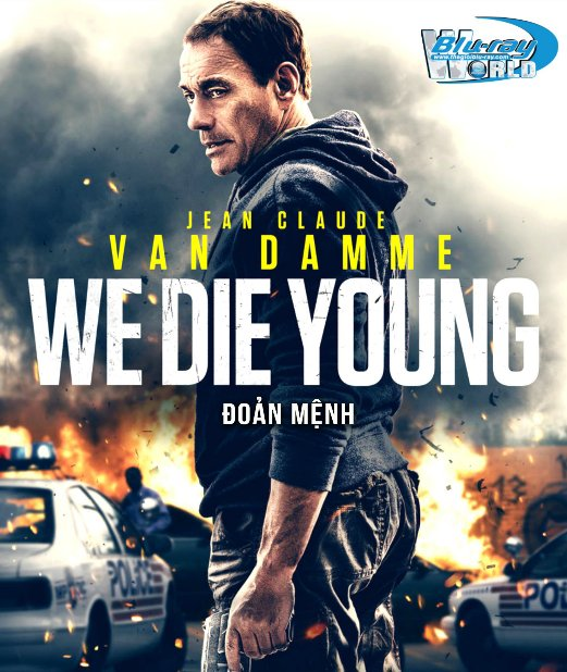 B4267. We Die Young 2019 - Đoản Mạng 2D25G (DTS-HD MA 5.1)